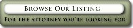 Browse Our Listing - For the Attorney you're looking for.