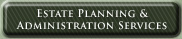 Estate Planning & Administration Services